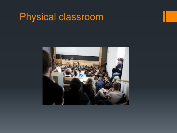 Physical classroom