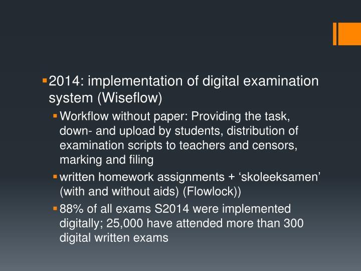 2014: implementation of digital examination system (