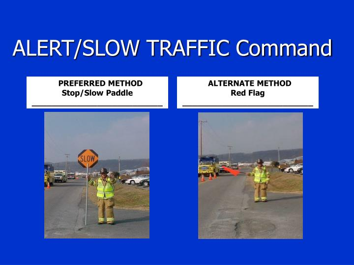 ALERT/SLOW TRAFFIC Command