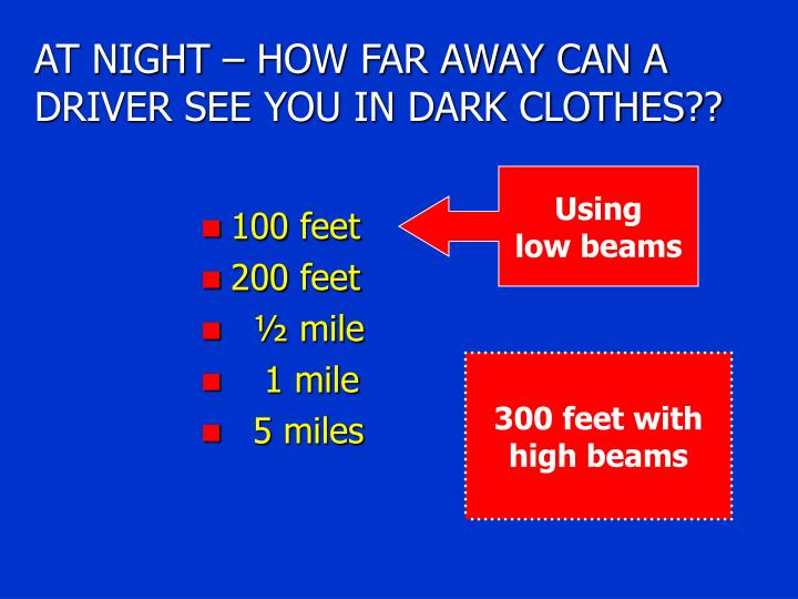 AT NIGHT – HOW FAR AWAY CAN A DRIVER SEE YOU IN DARK CLOTHES??