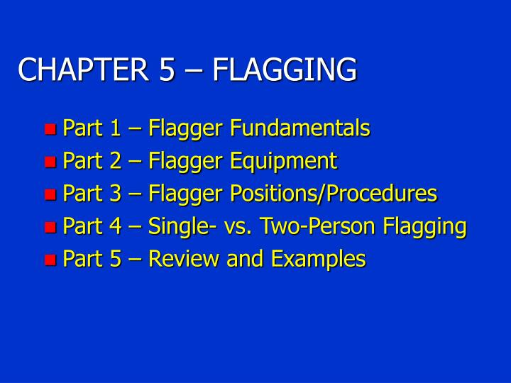 CHAPTER 5 – FLAGGING