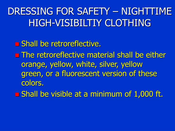 DRESSING FOR SAFETY – NIGHTTIME