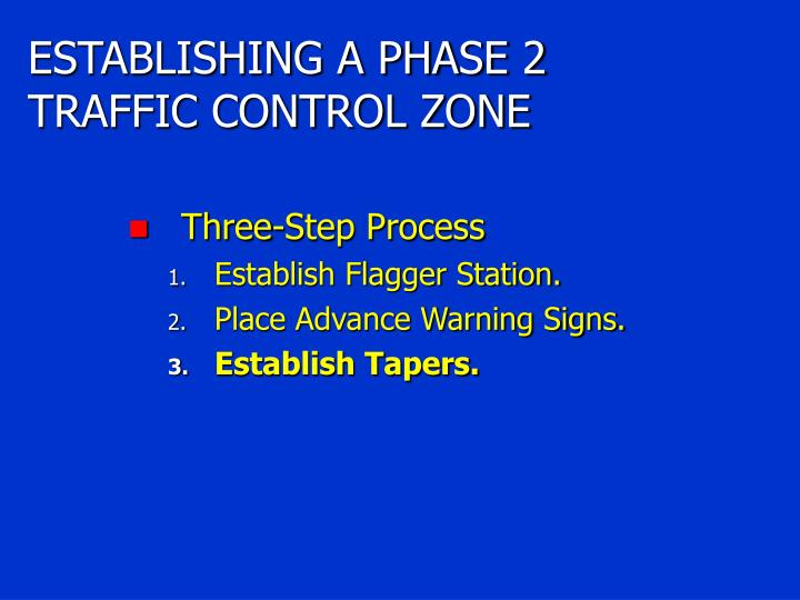 ESTABLISHING A PHASE 2 TRAFFIC CONTROL ZONE