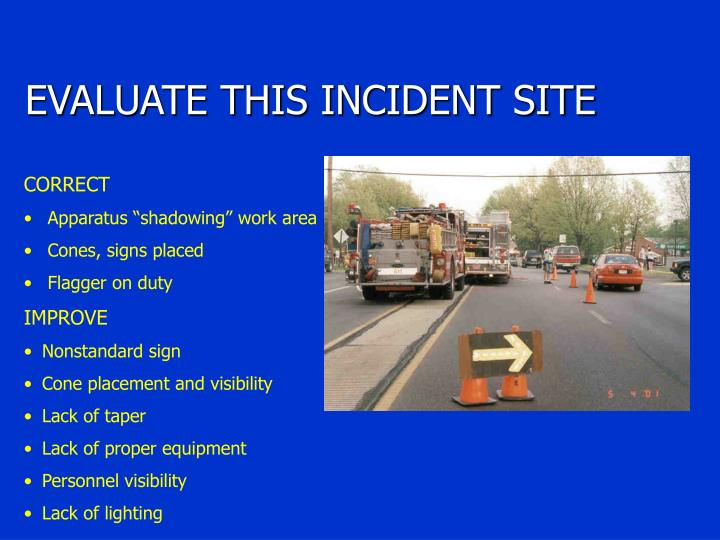 EVALUATE THIS INCIDENT SITE
