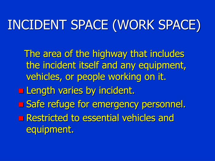 INCIDENT SPACE (WORK SPACE)