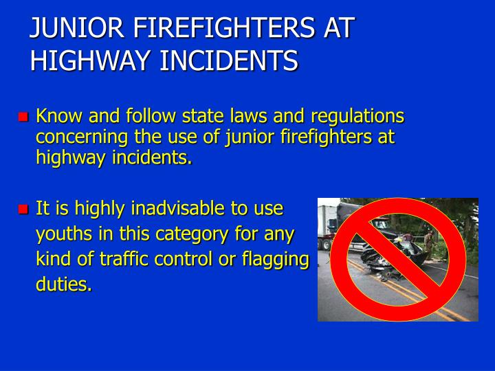 JUNIOR FIREFIGHTERS AT HIGHWAY INCIDENTS