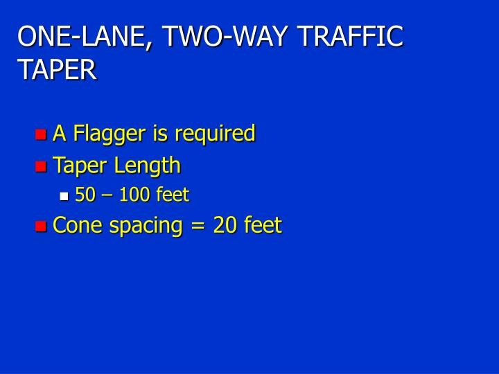 ONE-LANE, TWO-WAY TRAFFIC TAPER