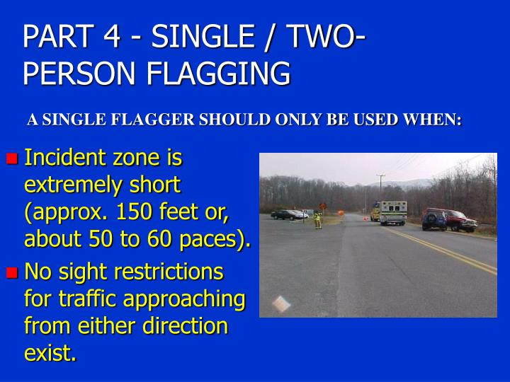 PART 4 - SINGLE / TWO-PERSON FLAGGING
