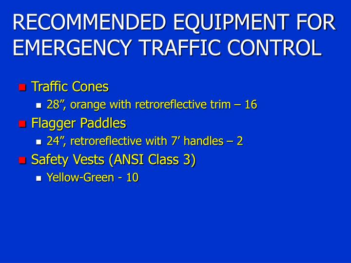 RECOMMENDED EQUIPMENT FOR EMERGENCY TRAFFIC CONTROL
