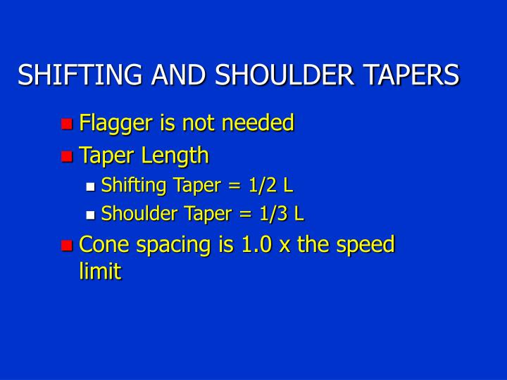 SHIFTING AND SHOULDER TAPERS