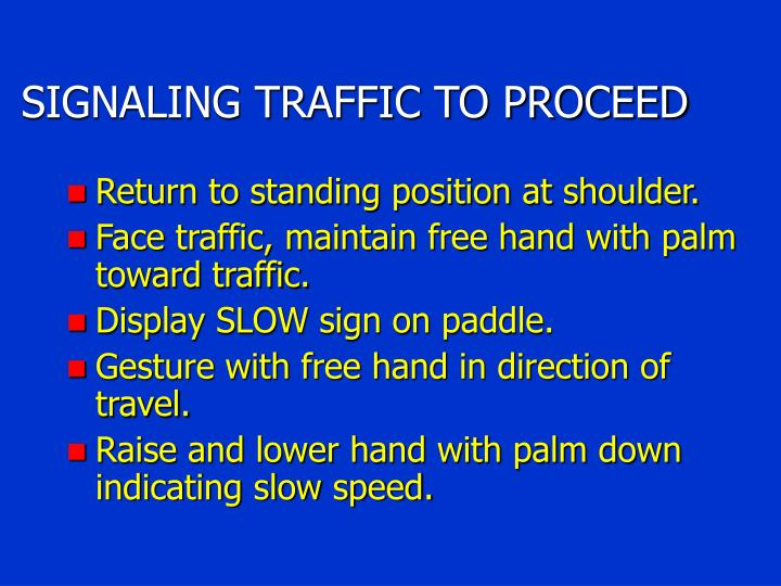 SIGNALING TRAFFIC TO PROCEED