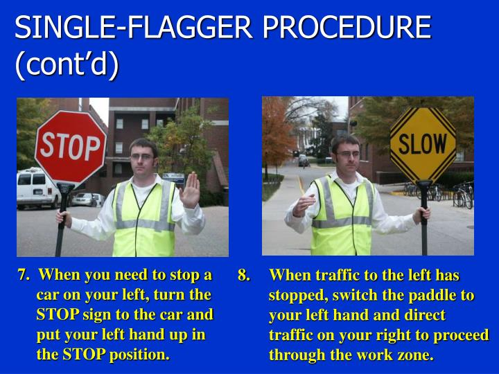 SINGLE-FLAGGER PROCEDURE