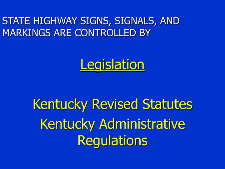 STATE HIGHWAY SIGNS, SIGNALS, AND MARKINGS ARE CONTROLLED BY
