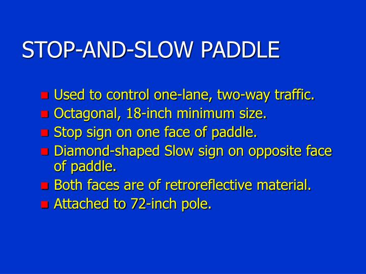 STOP-AND-SLOW PADDLE