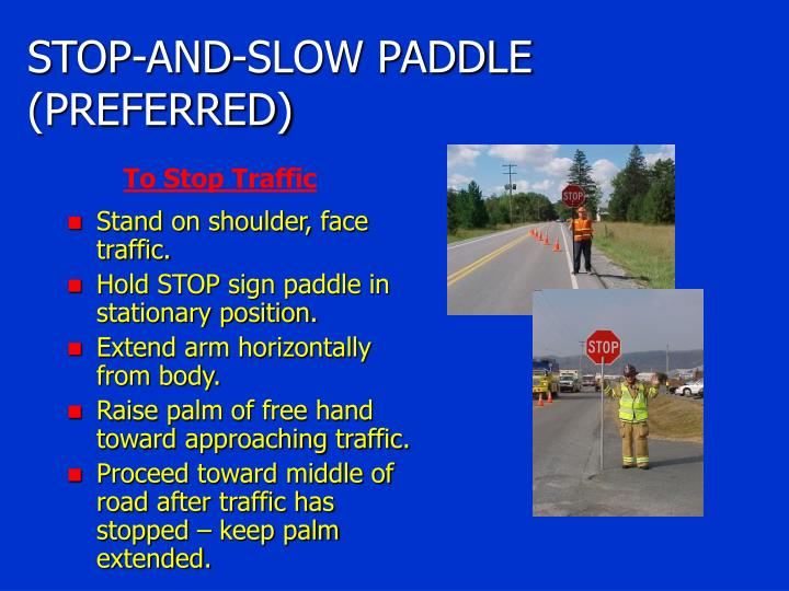 STOP-AND-SLOW PADDLE (PREFERRED)