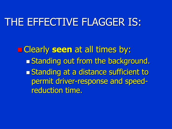 THE EFFECTIVE FLAGGER IS: