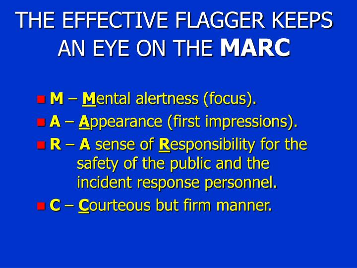 THE EFFECTIVE FLAGGER KEEPS AN EYE ON THE