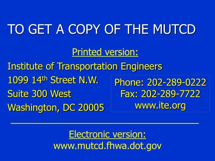 TO GET A COPY OF THE MUTCD