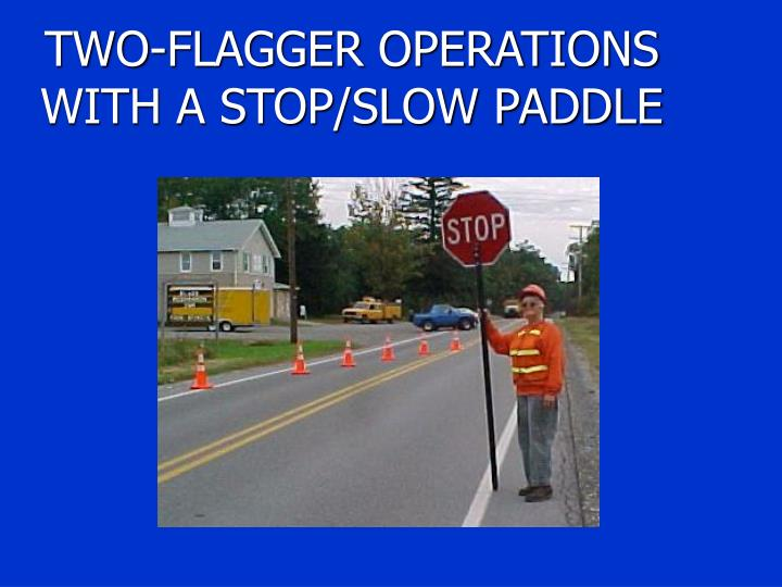 TWO-FLAGGER OPERATIONS