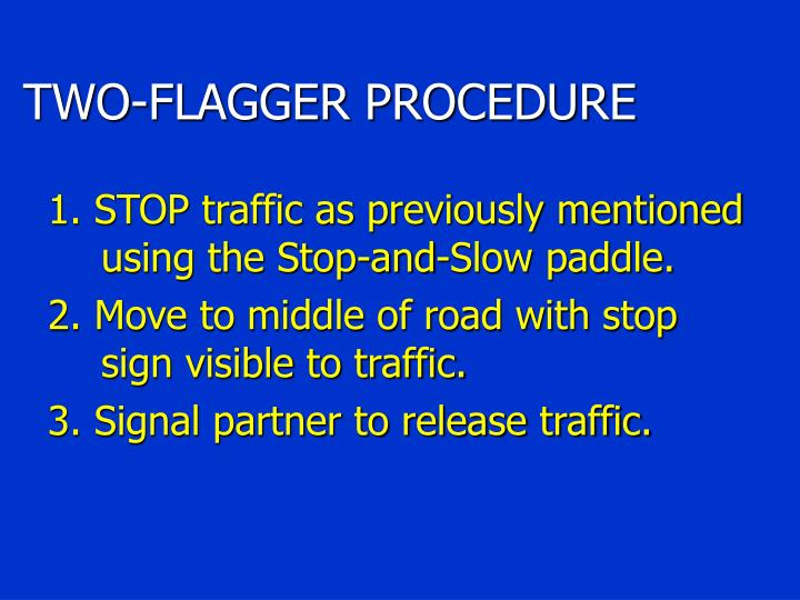 TWO-FLAGGER PROCEDURE