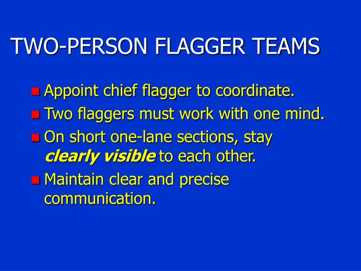 TWO-PERSON FLAGGER TEAMS
