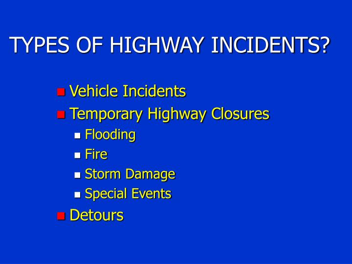 TYPES OF HIGHWAY INCIDENTS?