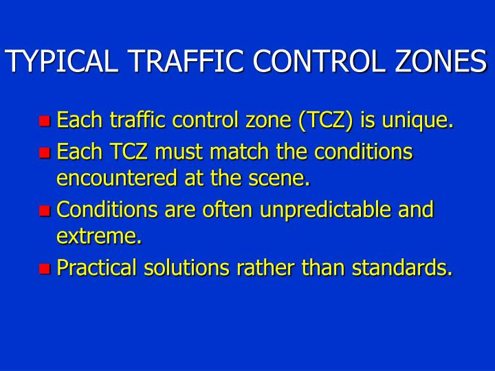 TYPICAL TRAFFIC CONTROL ZONES