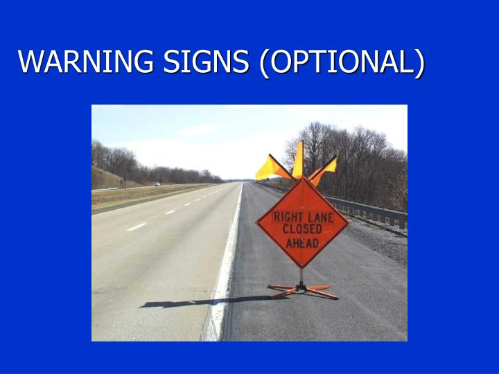 WARNING SIGNS (OPTIONAL)