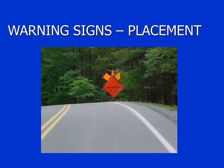 WARNING SIGNS – PLACEMENT