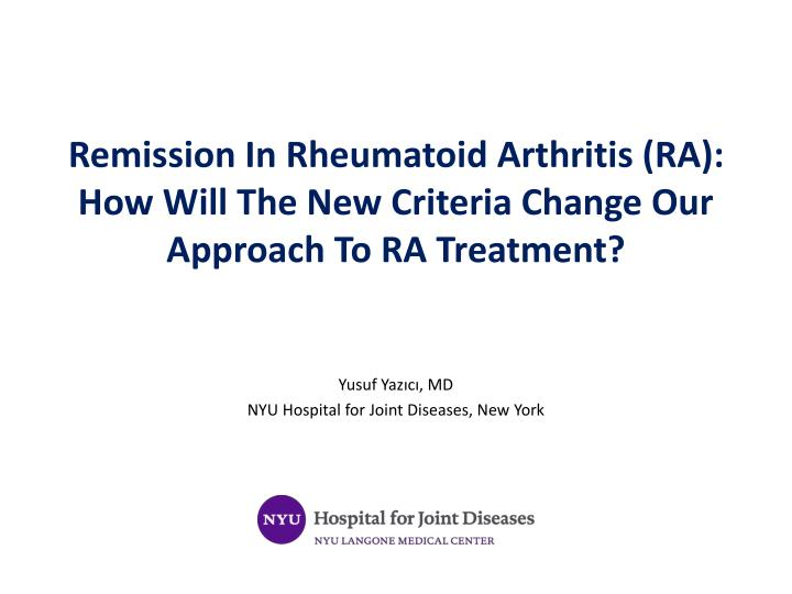 remission in rheumatoid arthritis ra how will the new criteria change our approach to ra treatment n.