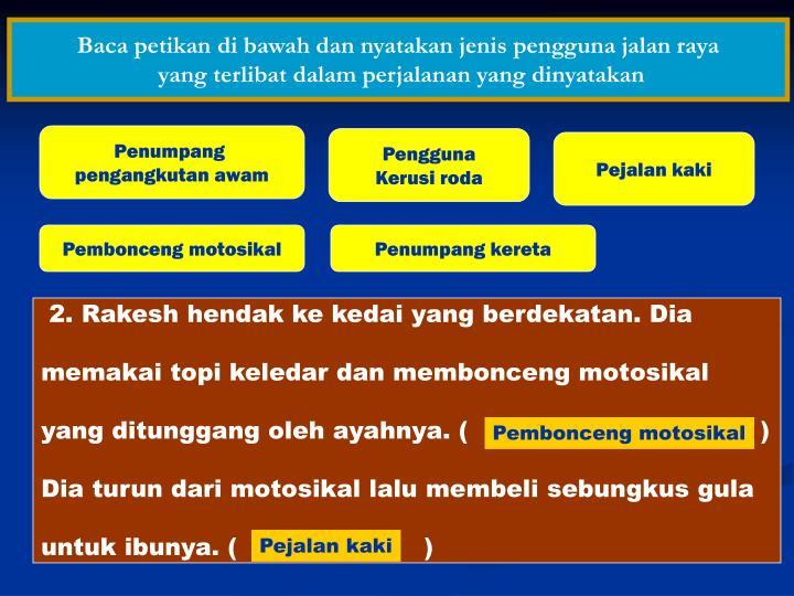 Baca petikan di bawah dan nyatakan jenis pengguna jalan raya