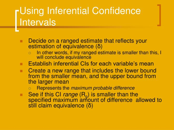 Using Inferential Confidence Intervals