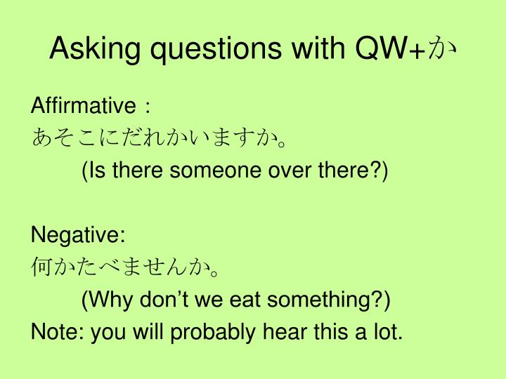 Asking questions with