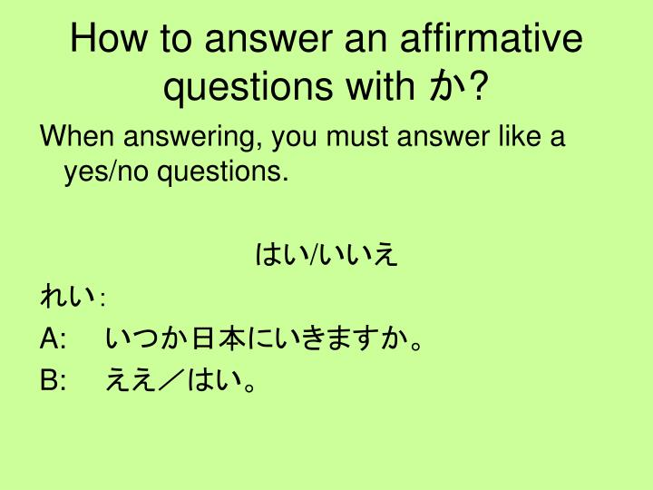 How to answer an affirmative questions with