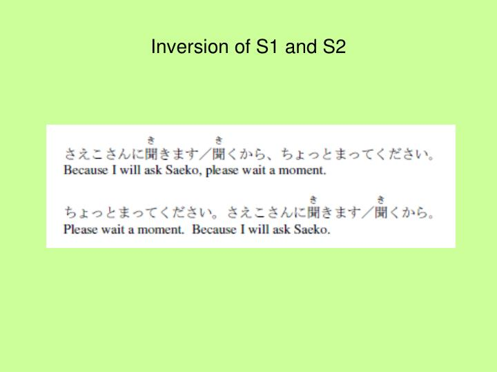 Inversion of S1 and S2