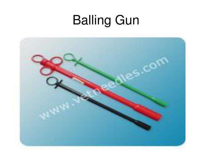 Balling Gun