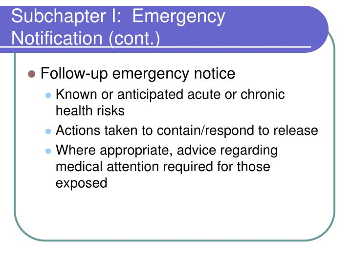 Subchapter I:  Emergency Notification (cont.)