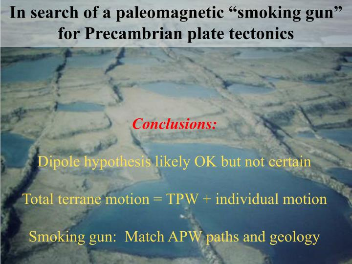 in search of a paleomagnetic smoking gun for precambrian plate tectonics n.
