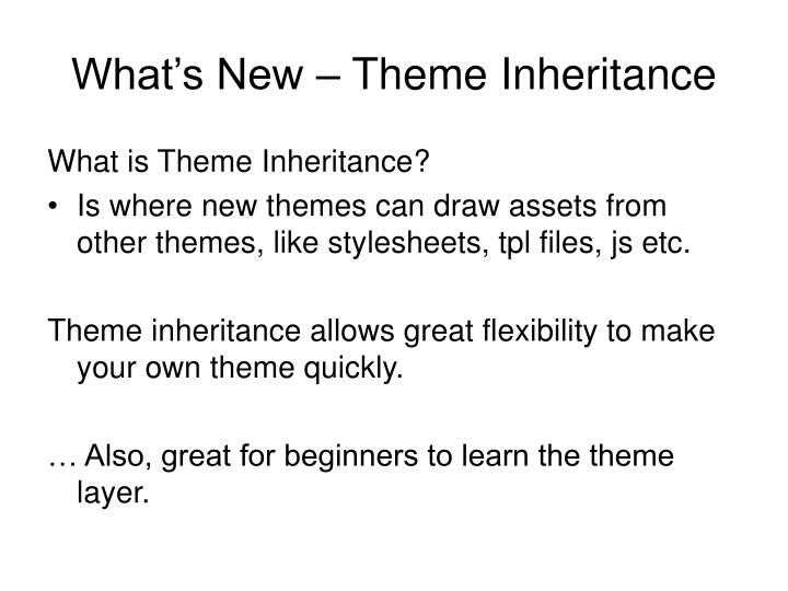 What's New – Theme Inheritance