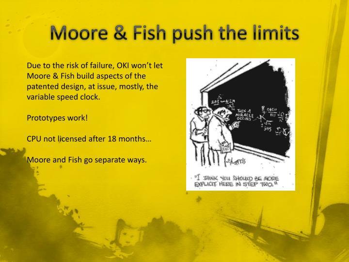 Moore fish push the limits