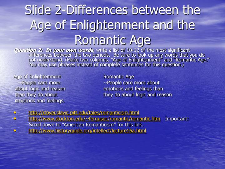Slide 2-Differences between the Age of Enlightenment and the Romantic Age