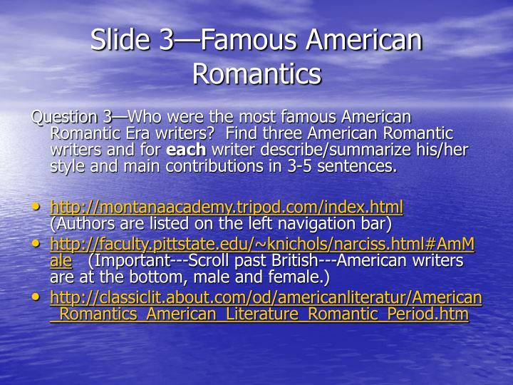 Slide 3—Famous American Romantics