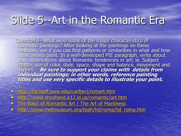 Slide 5--Art in the Romantic Era