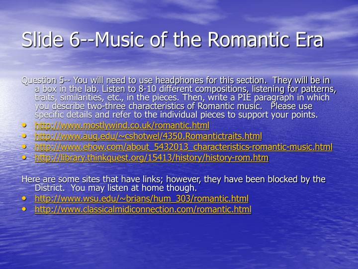 Slide 6--Music of the Romantic Era