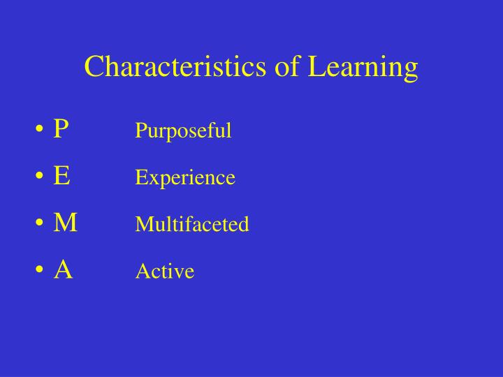 Characteristics of Learning