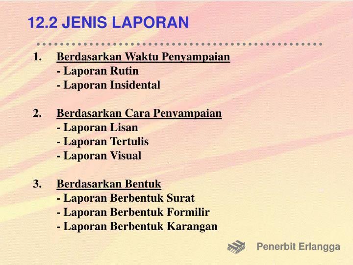 12.2 JENIS LAPORAN