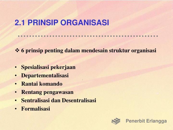 2.1 PRINSIP ORGANISASI