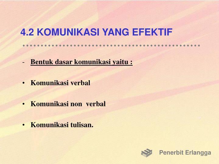 4.2 KOMUNIKASI YANG EFEKTIF