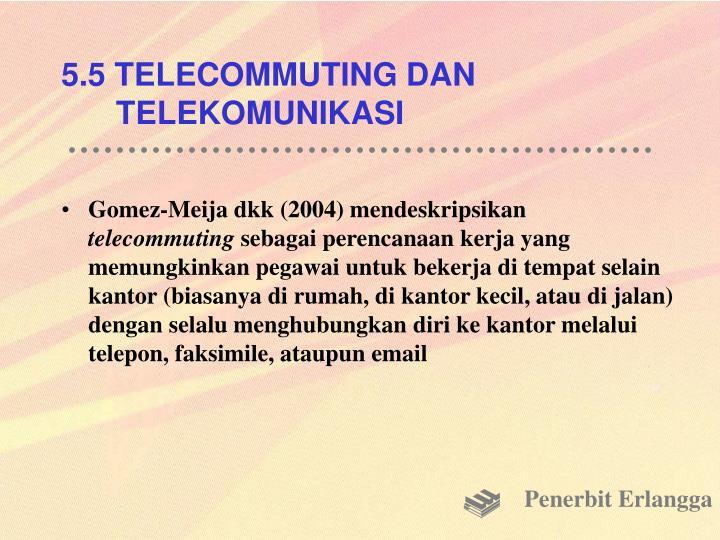 5.5 TELECOMMUTING DAN TELEKOMUNIKASI