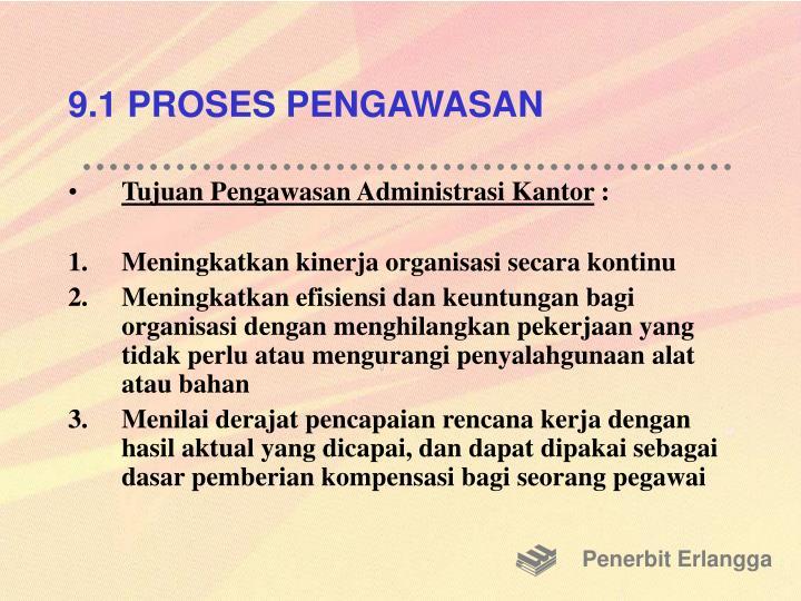 9.1 PROSES PENGAWASAN